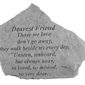 15620 DEAREST FRIEND Those we love don't go away...-0