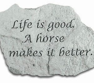 47520 Life is good a horse is....-0