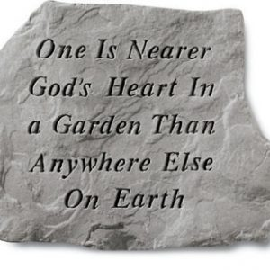 60120 One Is Nearer God's Heart In A Garden...-0