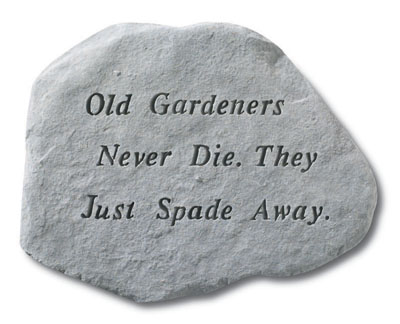 66120 Old Gardener's Never Die. They Just...-0
