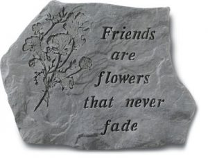 67020 Friends Are Flowers That Never Fade -0