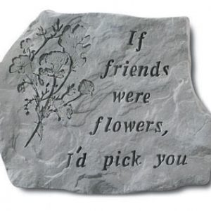 67620 If Friends Were Flowers I'd Pick You-0