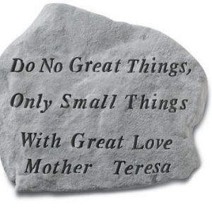 "68820 ""Do no great things, only small...""-0"