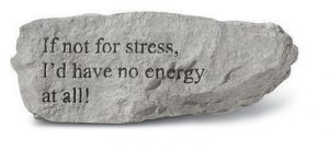 """73720 """"If Not For Stress, I'd Have No Energy...""""-0"""